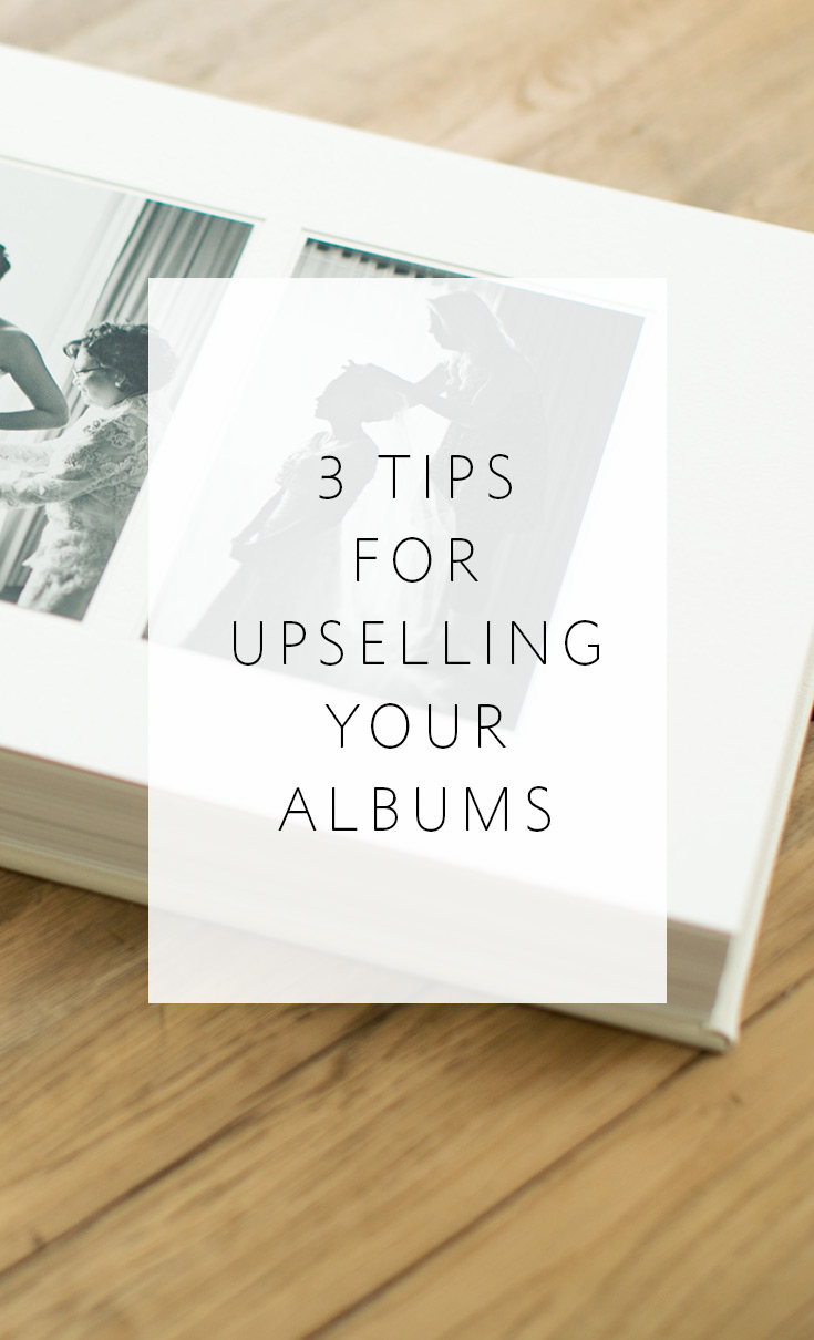 3 tips for up-selling albums the RIGHT WAY
