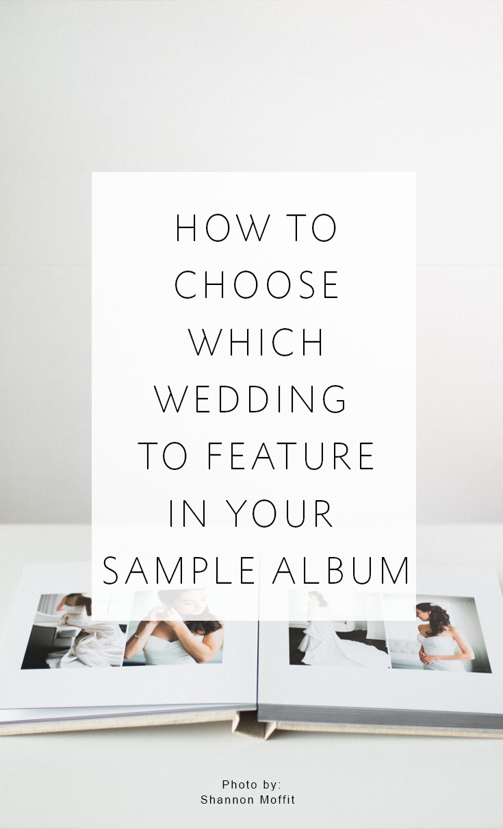 5 elements to consider when choosing which wedding to feature in your studio sample album