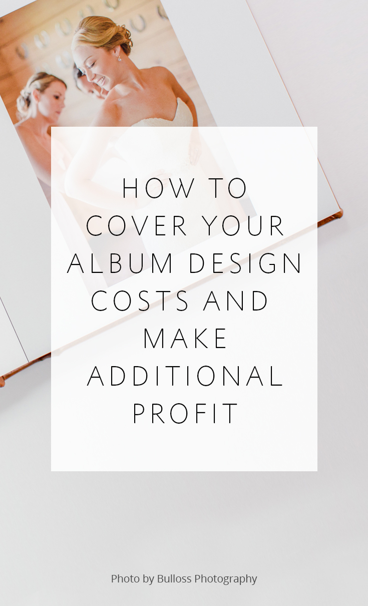 How to cover your outsourcing costs for album design and make a ton of profit at the same time!